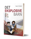 Ross W. Greene - Det eksplosive barn