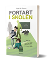 Ross W. Greene - Fortabt i skolen